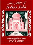 An ABC of Indian Food : From Aab to Zeera, Westrip, Joyce P., 0907325718