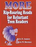More Rip-Roaring Reads for Reluctant Teen Readers, Bette D. Ammon and Gale W. Sherman, 1563085712