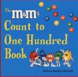 The M and M's® Brand Count to One Hundred Book, Barbara Barbieri McGrath, 1570915717