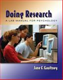 Doing Research : A Lab Manual for Psychology, Gaultney, Jane F., 0495005711