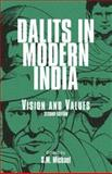 Dalits in Modern India : Vision and Values, Michael, S. M., 0761935711