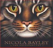 The Necessary Cat, Nicola Bayley, 0763605719