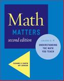 Math Matters : Understanding the Math You Teach, Grades K-8, Chapin, Suzanne H. and Johnson, Art, 0941355713