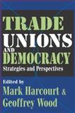Trade Unions and Democracy : Strategies and Perspectives, , 1412805716