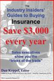 The Industry Insiders' Guides to Buying Insurance, Dan Keppel, 1466435712