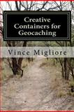 Creative Containers for Geocaching, Vince Migliore, 1477635718
