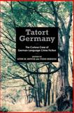 Tatort Germany : The Curious Case of German-Language Crime Fiction, , 1571135715