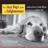 The Lazy Dog's Guide to Enlightenment, Andrea Hurst and Beth Wilson, 1577315715