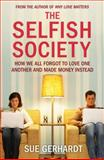 The Selfish Society, Sue Gerhardt, 1847375715