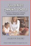 Full Service Community Schools : Prevention of Delinquency in Students with Mental Illness and/or Poverty, Kronick, Robert F., 0398075719