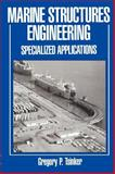 Marine Structures Engineering : Specialized Applications, Tsinker, Gregory P., 0412985713