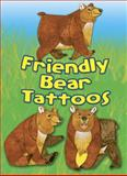 Friendly Bear Tattoos, Dover, 0486485714