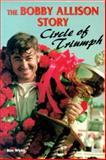 Bobby Allison Story : Circle of Triumph, White, Ben, 0760305714