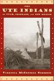 The Ute Indians of Utah, Colorado and New Mexico, Virginia McConnell Simmons, 0870815717