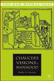 Chaucer's Visions of Manhood, Crocker, Holly A., 140397571X