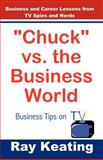 Chuck vs. the Business World, Ray Keating, 1466345713