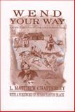 Wend Your Way : A Guide to Sites along the Iowa Mormon Trail, Chatterley, L. Matthew, 1587295717