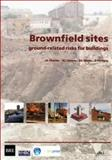 Brownfield Sites : Ground-Related Risks for Buildings, Charles, J. A., 1860815715