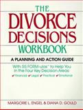 Divorce Decisions Workbook : A Planning and Action Guide to the Practical Side of Divorce, Engel, Margorie, 0070195714