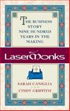 Lasermonks : The Business Story Nine Hundred Years in the Making, Caniglia, Sarah and Griffith, Cindy, 0071495711
