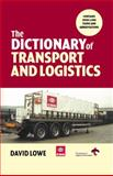 The Dictionary of Transport and Logistics, David Lowe, 0749435712
