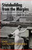 Statebuilding from the Margins : Between Reconstruction and the New Deal, , 0812245717