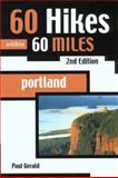 60 Hikes Within 60 Miles, Paul Gerald, 0897325710