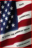 Man, Community and Living the American Dream, Steven Machat, 0983905711