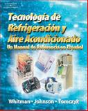 Tecnologia de Refrigeracion Acondicionado : Un Manual de Referencia en Espanol, Johnson, Bill and Whitman, Bill, 1418055719