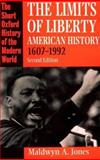 The Limits of Liberty : American History, 1607-1992, Jones, Maldwyn A., 0198205716