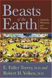 Beasts of the Earth : Animals, Humans, and Disease, Torrey, E. Fuller, 0813535719