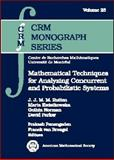 Mathematical Techniques for Analyzing Concurrent and Probabilistic Systems, Rutten, J. J. M M. and Kwiatkowska, Marta, 0821835718