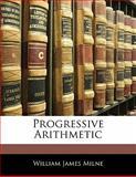 Progressive Arithmetic, William James Milne, 1142355713