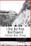 1 Year Bar Prep: Real Property, Value Bar Prep, 1481865714