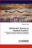 Witchcraft, Sorcery or Medical Practice?, Thokozani Xaba, 3838395719