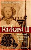 Richard II : Manhood, Youth, and Politics 1377-99, Fletcher, Christopher, 0199595712