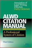 ALWD Citation Manual : A Professional System of Citation, Dickerson, Darby and Association of Legal Writing Directors, 0735555710