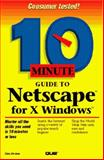 10 Minute Guide to Netscape for X-Windows, Evans, Tim, 0789705710