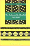 The Sudanese Civil Conflict, 1969-1985, Catherine Jendia, 0820455717