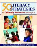 50 Literacy Strategies for Culturally Responsive Teaching, K-8, Ma, Wen and Schmidt, Patricia Ruggiano, 1412925711