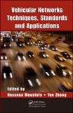 Vehicular Networks : Techniques, Standards, and Applications, , 1420085719
