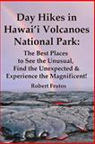 Day Hikes in Hawai'i Volcanoes National Park, Robert Frutos, 1499225717