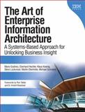 The Art of Enterprise Information Architecture : A Systems-Based Approach for Unlocking Business Insight, Godinez, Mario and Hechler, Eberhardt, 0137035713