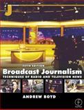 Broadcast Journalism 9780240515717