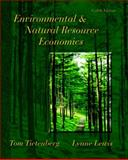 Environmental and Natural Resource Economics, Tietenberg, Tom and Lewis, Lynne, 0321485718