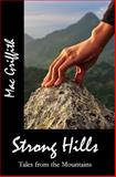 Strong Hills : Tales from the Mountains, Griffith, Mac, 0989915719