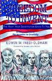 Freedom to Invent, Edwin W. Oldham, 1413455719