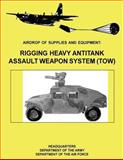 Airdrop of Supplies and Equipment: Rigging Heavy Antitank Assault Weapon System (TOW) (FM 10-500-29 / To 13C7-10-171), Department Army and Department Air Force, 1480235717