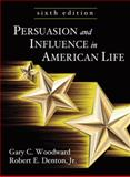 Persuasion and Influence in American Life, Woodward, Gary C. and Denton, Robert E., Jr., 1577665716