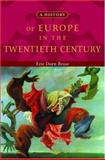 A History of Europe in the Twentieth Century, Brose, Eric Dorn, 0195135717